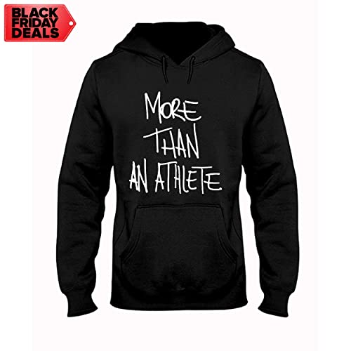 More than an athlete Hoodie,More than an athlete Long Sleeve,More than an athlete Sweatshirt,More than an athlete Tshirt,More than an athlete Tank Top,More than an athlete V-Neck,Unisex