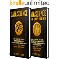 Data Science: The Ultimate Guide to Data Analytics, Data Mining, Data Warehousing, Data Visualization, Regression Analysis, Database Querying, Big Data for Business and Machine Learning for Beginners
