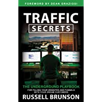 Traffic Secrets: The Underground Playbook for Filling Your Websites and Funnels...