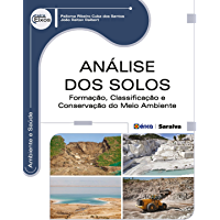 Análise dos Solos – Formação, Classificação e Conservação do Meio Ambiente