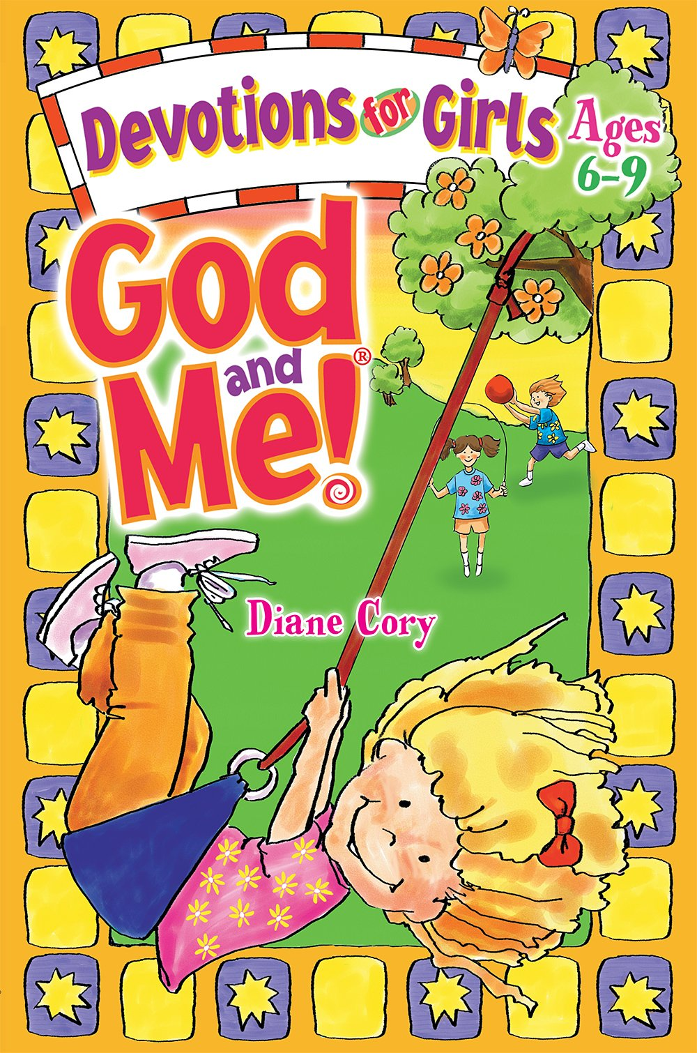 God and Me! Devotions for Girls Ages 6-9: Diane Cory, RoseKidz:  9781885358608: Amazon.com: Books