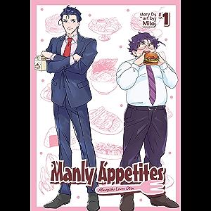 Manly Appetites: Minegishi Loves Otsu Vol. 1