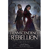 Transcendence and Rebellion (The Riven Gates Book 3)