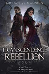 Transcendence and Rebellion (The Riven Gates Book 3) Kindle Edition