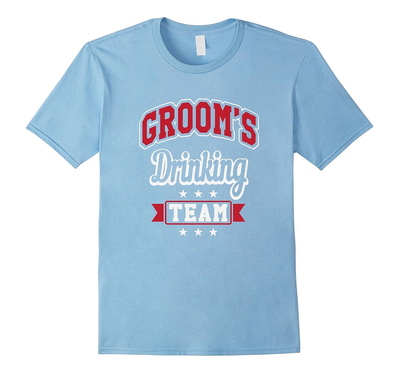 b54eaa83 Funny Groom's Drinking Team Bachelor Party T-Shirt-BN – Banazatee