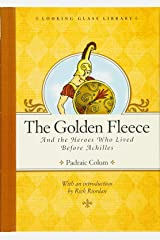 The Golden Fleece and the Heroes Who Lived Before Achilles (Looking Glass Library) Hardcover