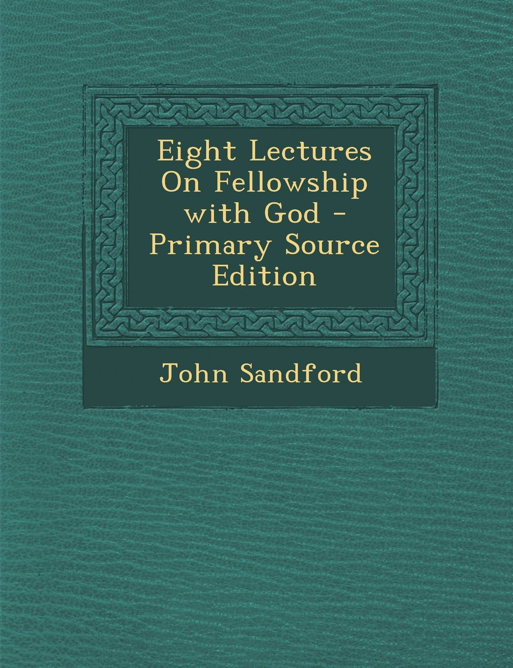 Eight Lectures On Fellowship with God PDF
