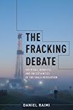 The Fracking Debate: The Risks, Benefits, and Uncertainties of the Shale Revolution (Center on Global Energy Policy Series)