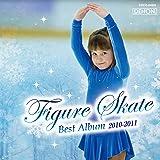 フィギュア・スケート・ベスト・アルバム2010-2011