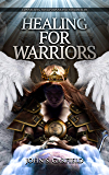 Healing For Warriors: Connecting Your Purpose and Your Health
