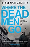 Where the Dead Men Go (Conway Trilogy 2)