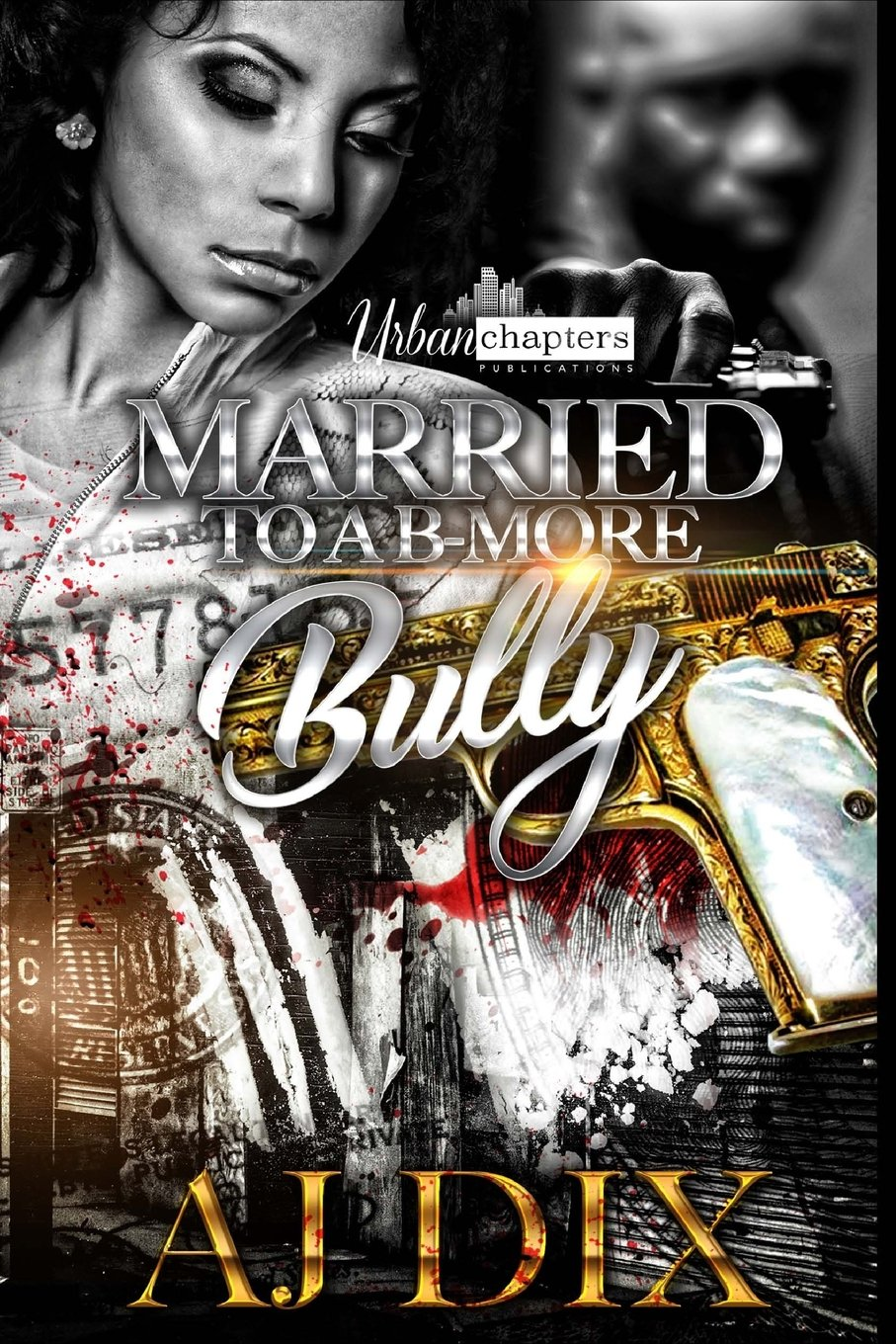 Married To A B-More Bully (Volume 1) PDF