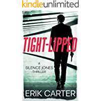Tight-Lipped (Silence Jones Action Thrillers Series Book 3)