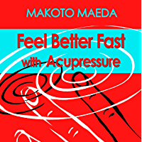 Feel Better Fast With Acupressure
