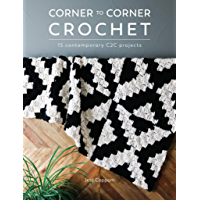 Corner to Corner Crochet: 15 Contemporary C2C Projects (English Edition)