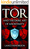 Tor and the Dark Art of Anonymity (deep web, darknet, hacking, bitcoins)