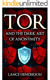 Tor and the Dark Art of Anonymity (deep web, kali linux, hacking,