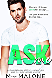 Ask Me (Beg Me Book 2)