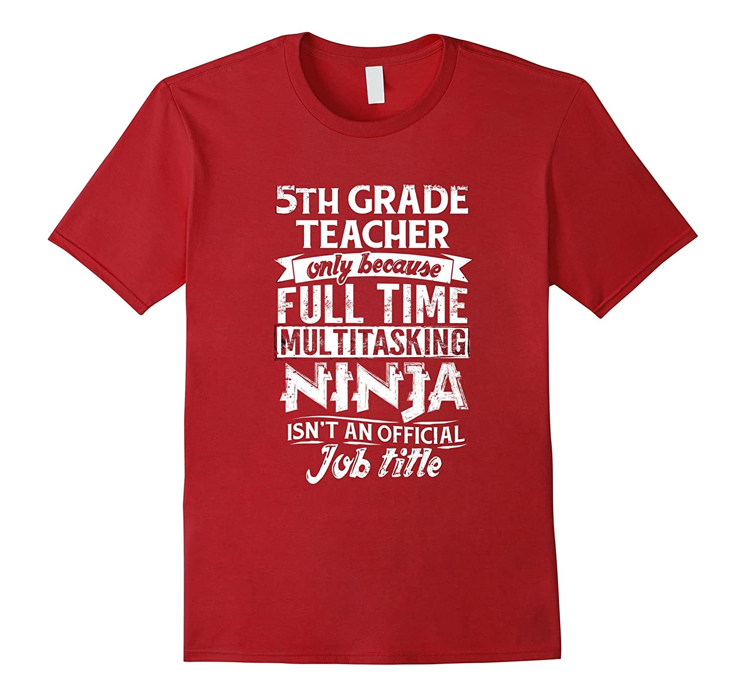 5th Grade Teacher Not An Actual Job Title Funny T-Shirt-TJ