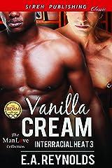 Vanilla Cream [Interracial Heat 3] (Siren Publishing Classic ManLove) Kindle Edition