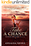 Take A Chance (Running Into Love Book 1)