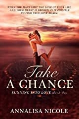 Take A Chance (Running Into Love Book 1) Kindle Edition