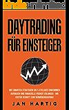 Daytrading für Einsteiger: mit smarten Strategien ein 5-stelliges Einkommen aufbauen und finanzielle Freiheit erlangen - ihr Schritt zum Vermögensaufbau