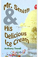Mr. Smith and His Delicious Ice Cream Kindle Edition