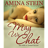 May We Chat: So Taboo Stories Vol. 2 Sex with a Sweet Escort (Erotica Short Stories)