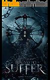 Bound to Suffer - Es beginnt
