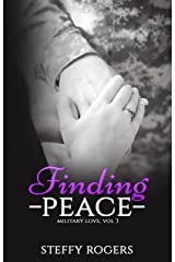 Finding Peace (Military Love Series Book 3) Kindle Edition