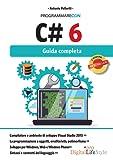 Programmare con C# 6. Guida completa