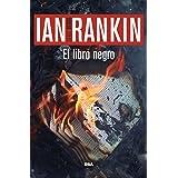 El libro negro: Serie John Rebus V (Inspector Rebus nº 5) (Spanish Edition)