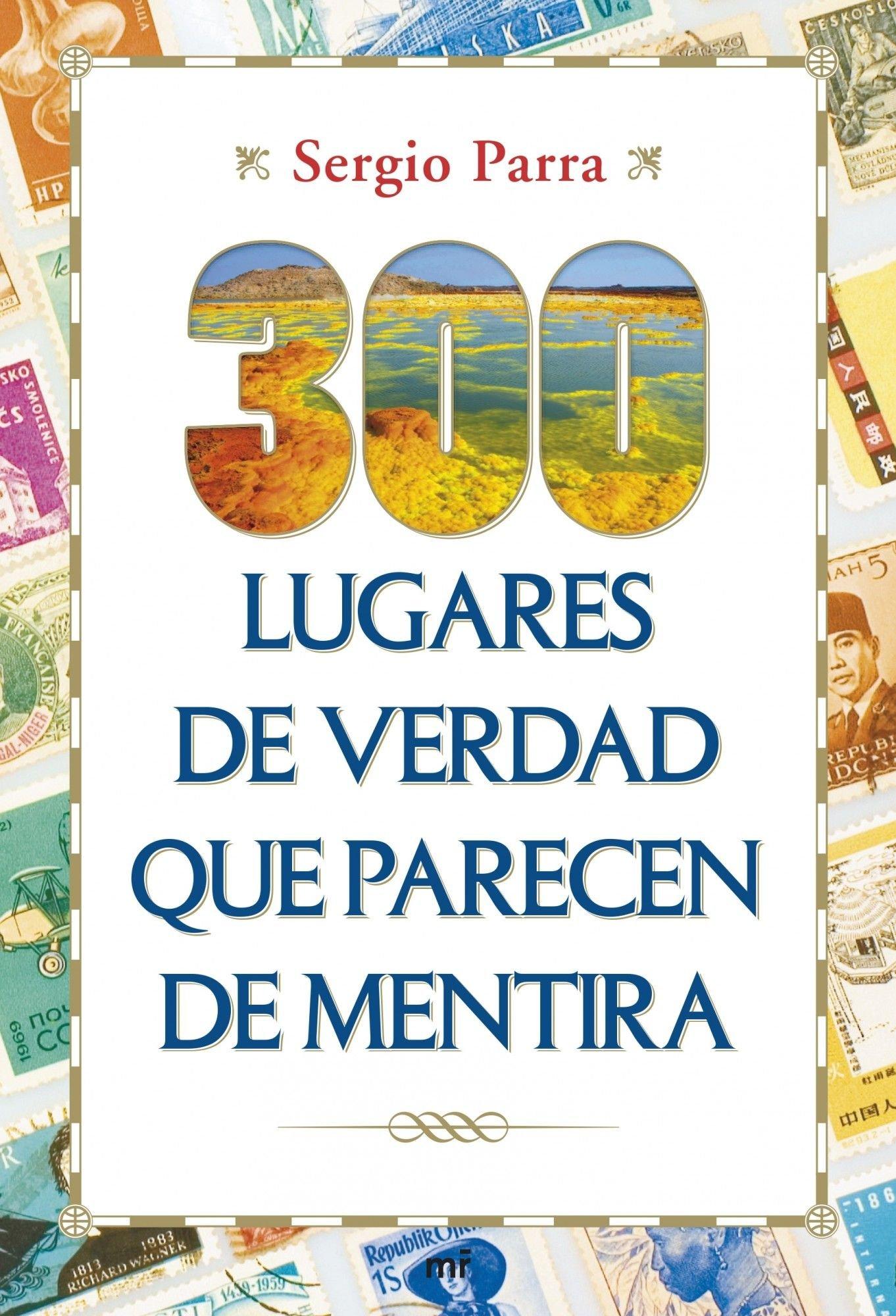 300 lugares de verdad que parecen de mentira MR Prácticos: Amazon.es: Parra, Sergio: Libros