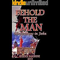Behold the Man: Meditations in John