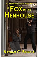 A Fox in the Henhouse (Timelines Short Stories Book 2) Kindle Edition