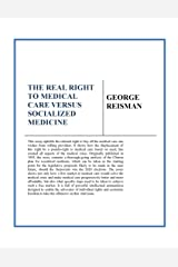 The Real Right to Medical Care Versus Socialized Medicine Kindle Edition