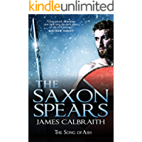 The Saxon Spears: The Song of Ash Book 1 (The Song of Britain)
