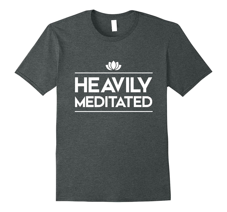 Heavily Meditated Yoga T-Shirt-ANZ