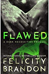 Flawed: (A Psychological Dark Romance) (The Dark Necessities Prequels Book 1) Kindle Edition