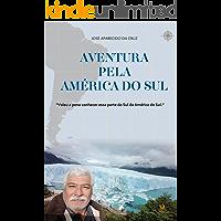 Aventura pela América do Sul: Valeu a pena conhecer essa parte do Sul da América do Sul.
