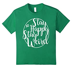 Kids Stay Happy Stay Weird T-Shirt 6 Kelly Green