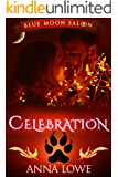 Celebration: a Blue Moon Saloon holiday story