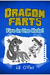 Dragon Farts: Fire in the Hole! - A Hilarious Book for Kids Age 9-12 (The Disgusting Adventures of Milo Snotrocket 8) Kindle Edition