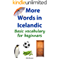 More Words in Icelandic: Basic vocabulary for beginners (Learn Icelandic Book 2) (Icelandic Edition)