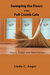 Sweeping the Floors in the Full Crumb Cafe Kindle Edition
