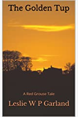 The Golden Tup: a dreadful tale of paradise being cruelly taken by latent evil. (The Red Grouse Tales) Kindle Edition