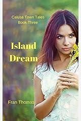 Island Dream (Calusa Town Tales Book 3) Kindle Edition