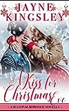 A Kiss For Christmas Eve: A Seasonal Romance Novella (Four Seasons of Romance Book 2)