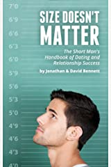 Size Doesn't Matter: The Short Man's Handbook Of Dating And Relationship Success Kindle Edition